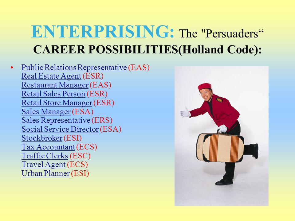 ENTERPRISING: The Persuaders CAREER POSSIBILITIES(Holland Code):