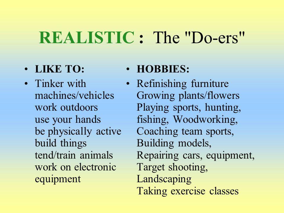 REALISTIC : The Do-ers LIKE TO: