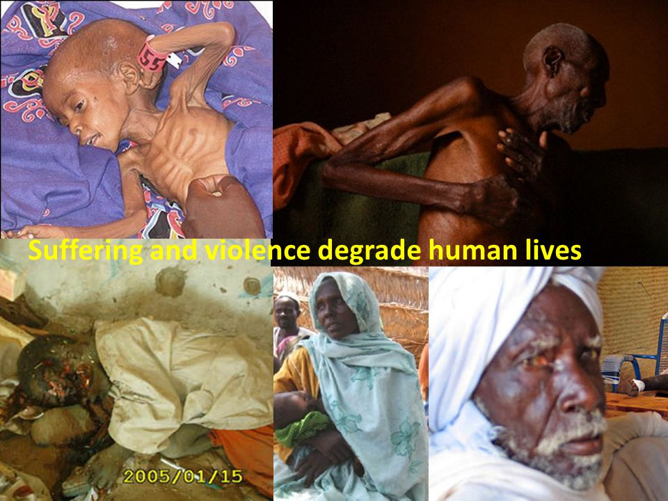 Suffering and violence degrade human lives