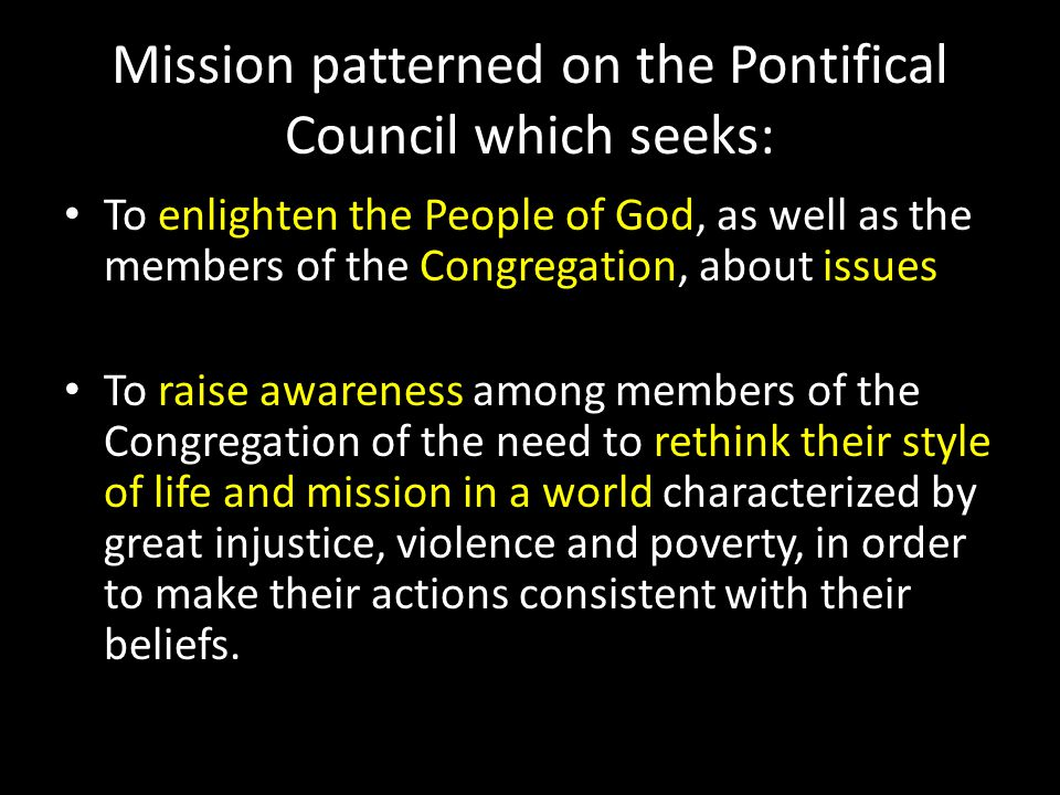 Mission patterned on the Pontifical Council which seeks: