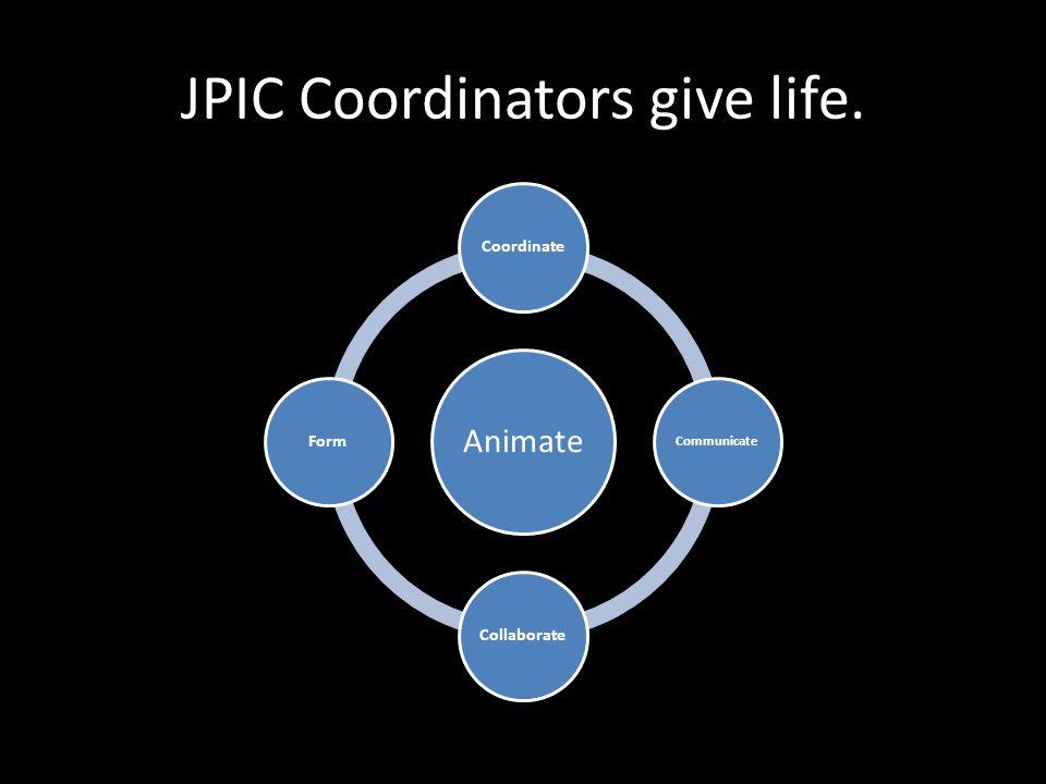 JPIC Coordinators give life.