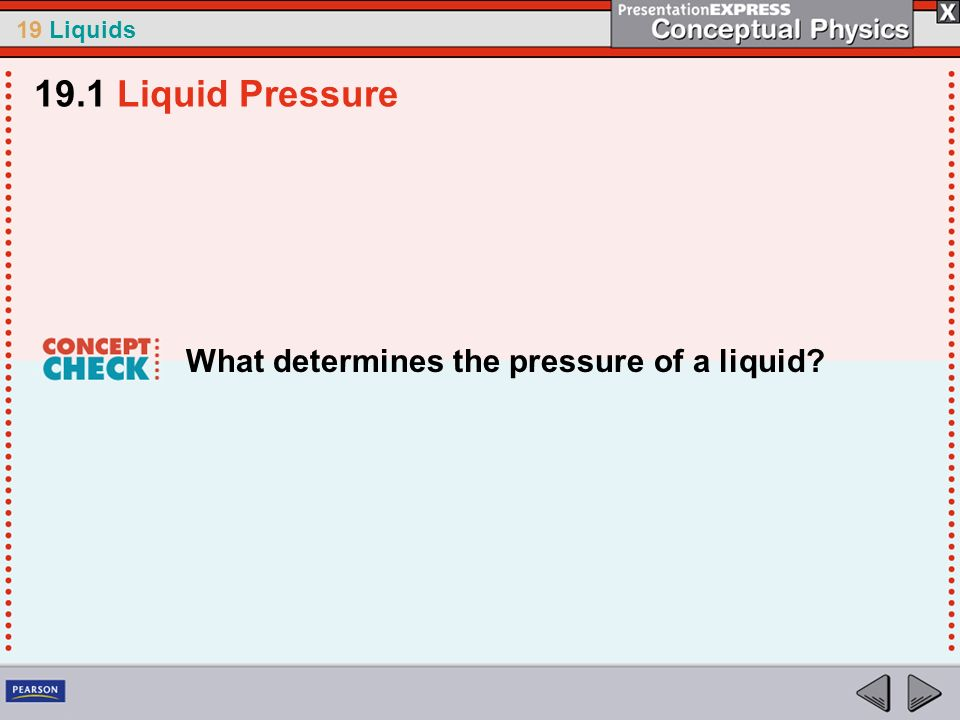 19.1 Liquid Pressure What determines the pressure of a liquid