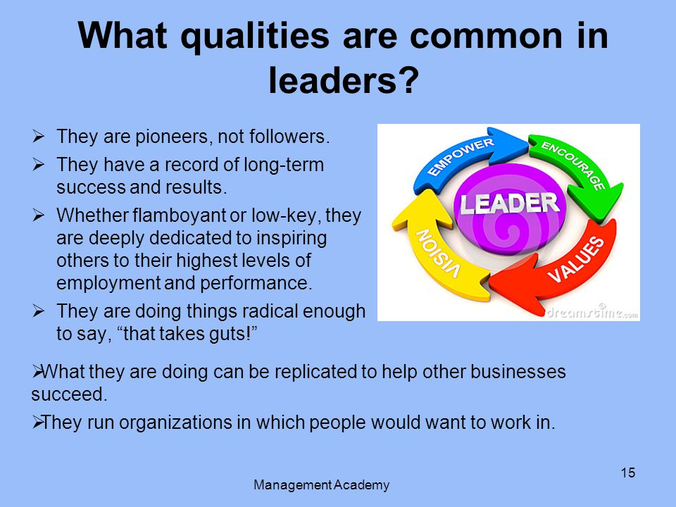 What qualities are common in leaders
