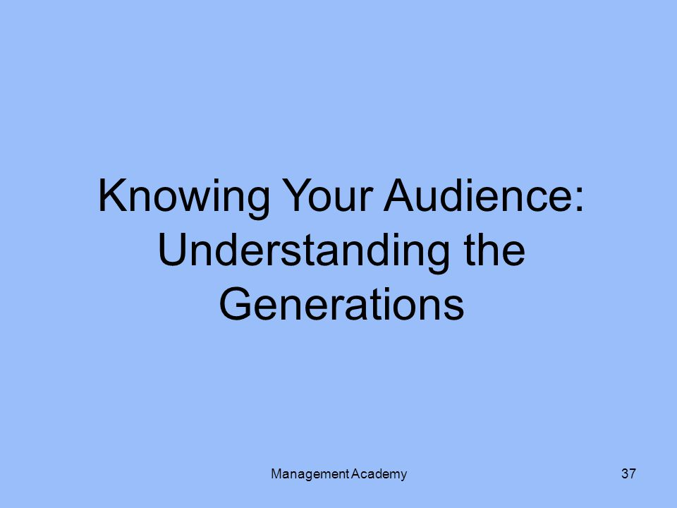 Knowing Your Audience: Understanding the Generations