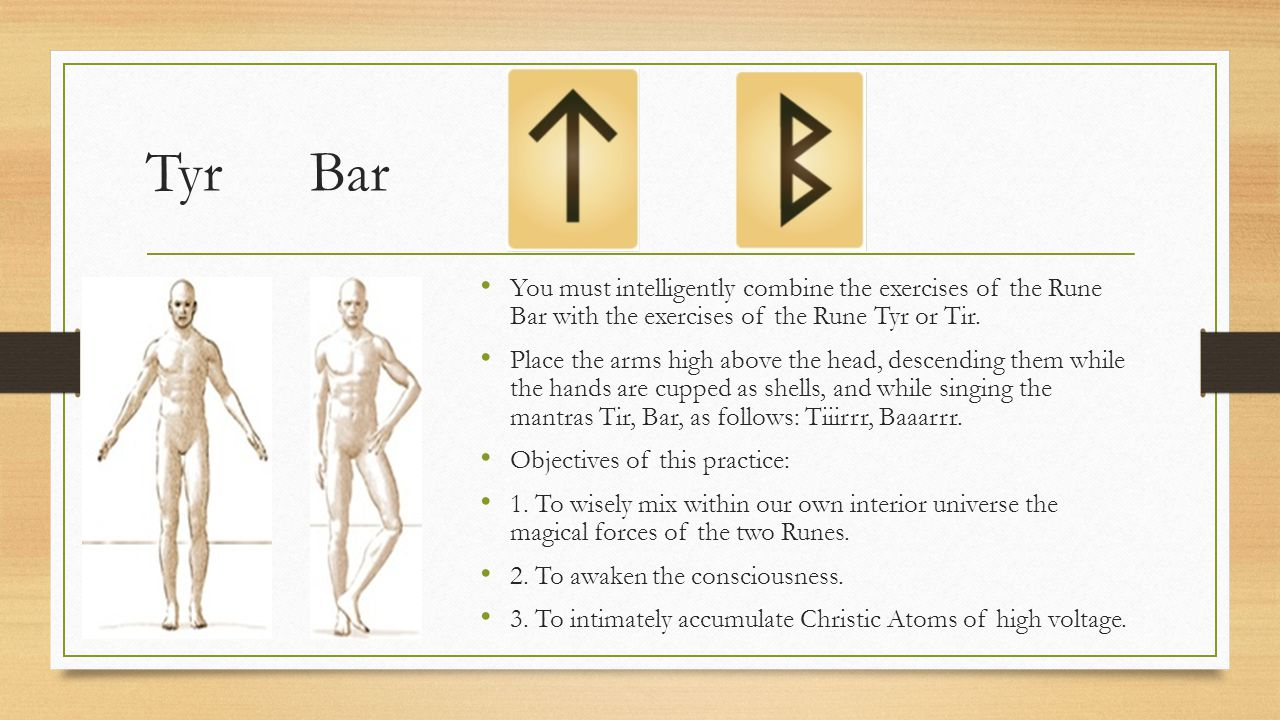 Tyr Bar You must intelligently combine the exercises of the Rune Bar with the exercises of the Rune Tyr or Tir.