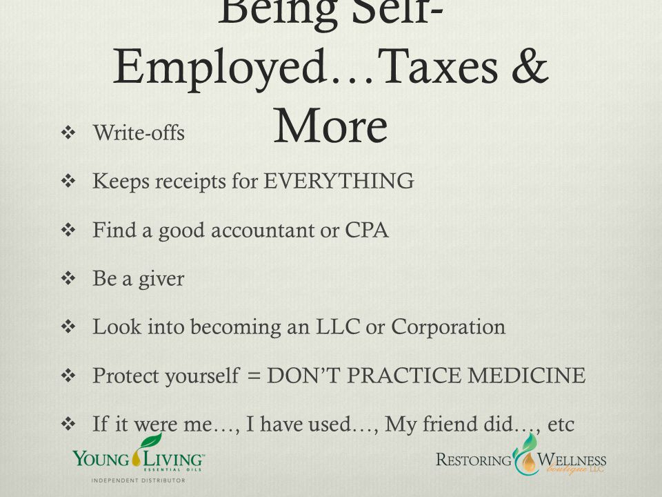Being Self-Employed…Taxes & More