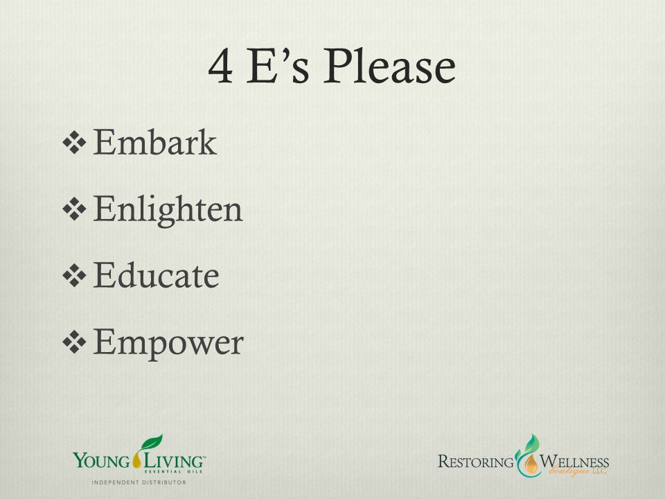 4 E's Please Embark Enlighten Educate Empower