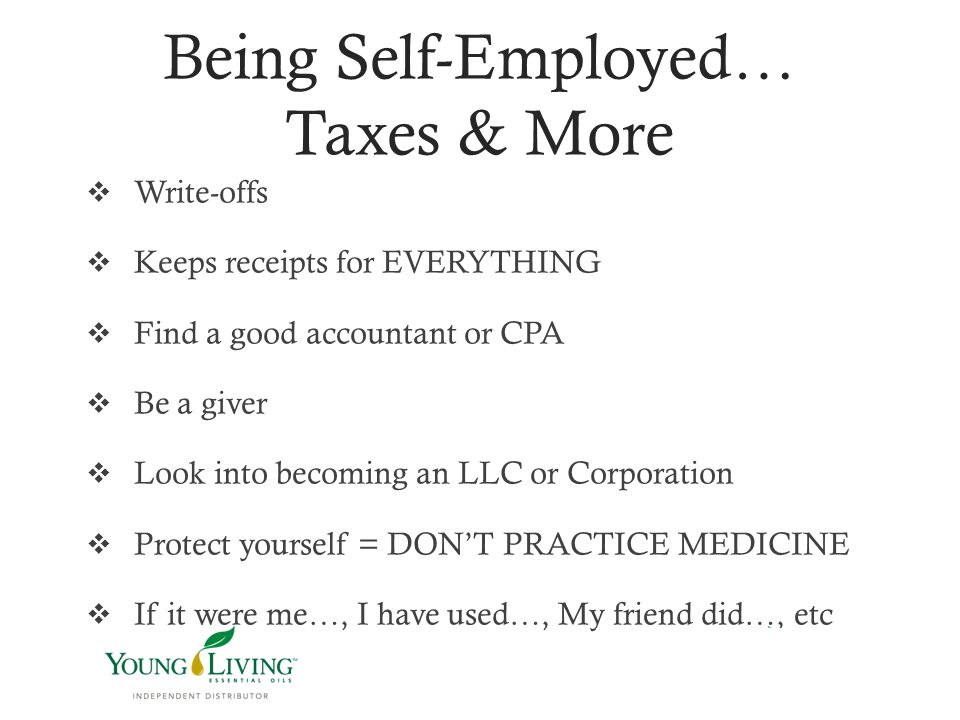 Being Self-Employed… Taxes & More