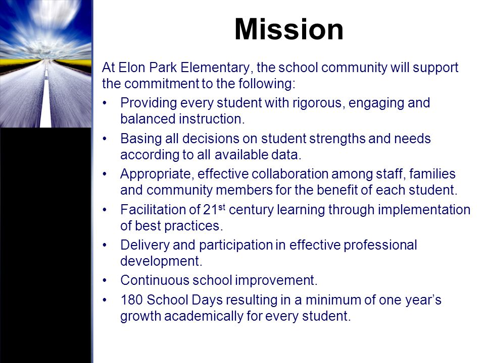 Mission At Elon Park Elementary, the school community will support the commitment to the following: