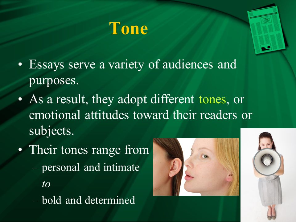 Tone Essays serve a variety of audiences and purposes.
