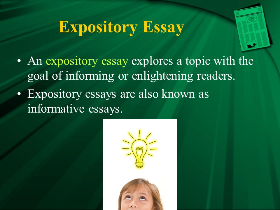 Expository Essay An expository essay explores a topic with the goal of informing or enlightening readers.