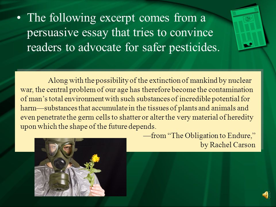 The following excerpt comes from a persuasive essay that tries to convince readers to advocate for safer pesticides.