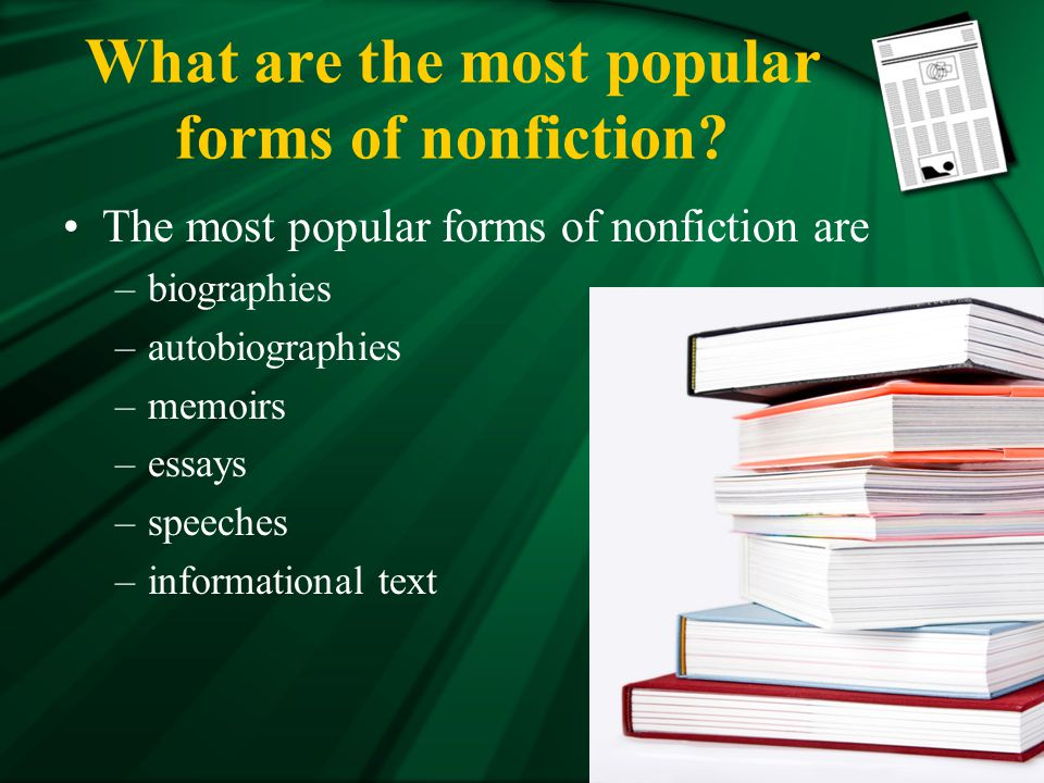 What are the most popular forms of nonfiction