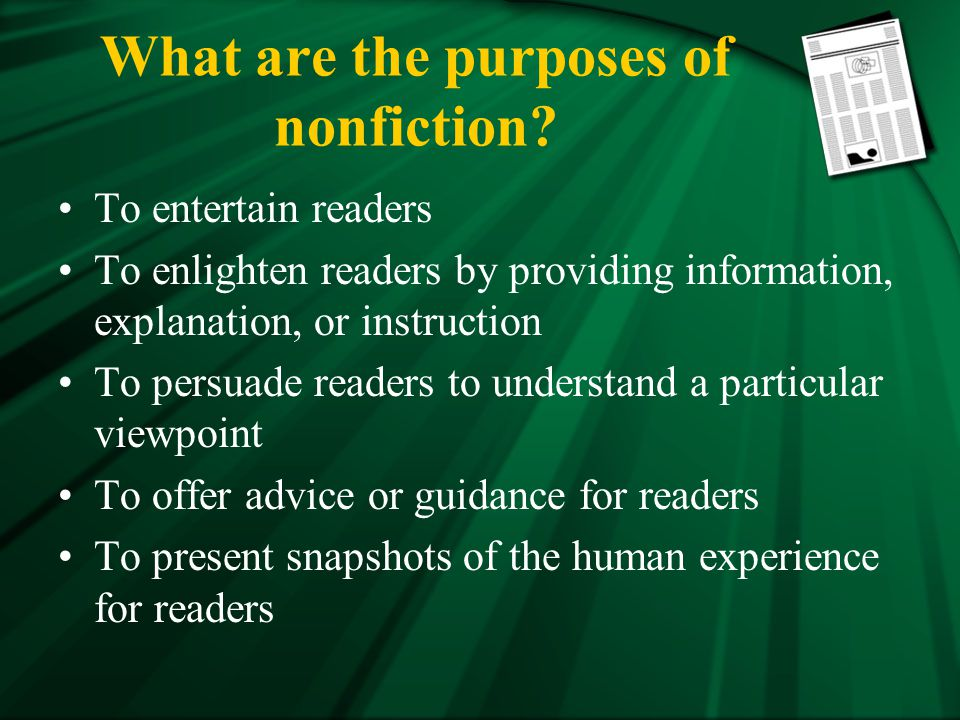 What are the purposes of nonfiction