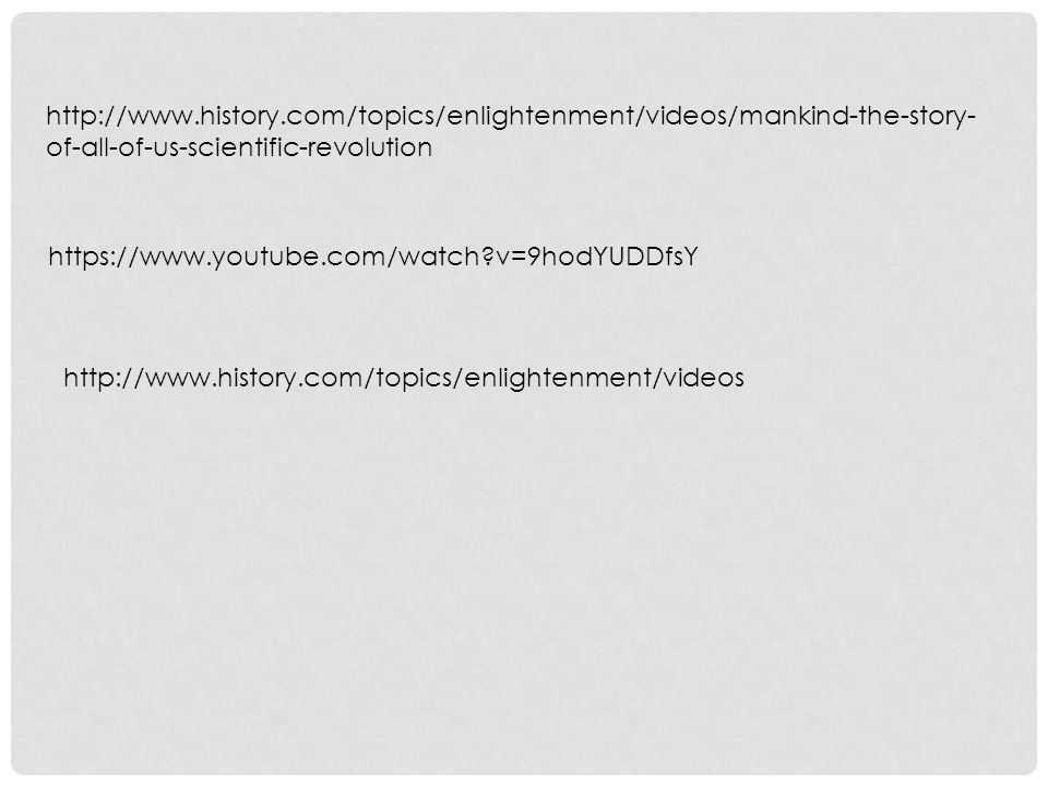 http://www.history.com/topics/enlightenment/videos/mankind-the-story-of-all-of-us-scientific-revolution