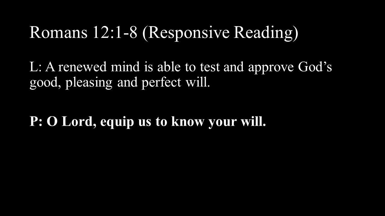 Romans 12:1-8 (Responsive Reading)