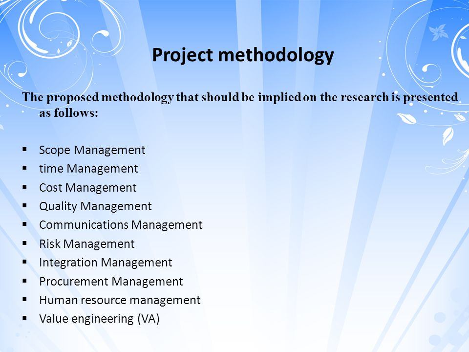 Project methodology The proposed methodology that should be implied on the research is presented as follows: