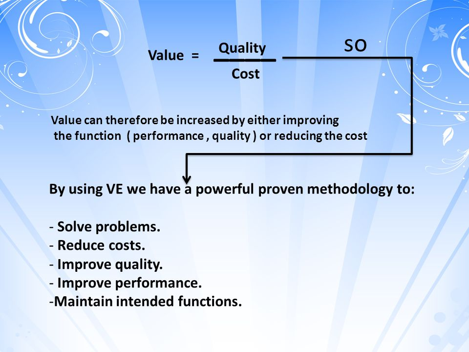 ____ so Quality Value = Cost
