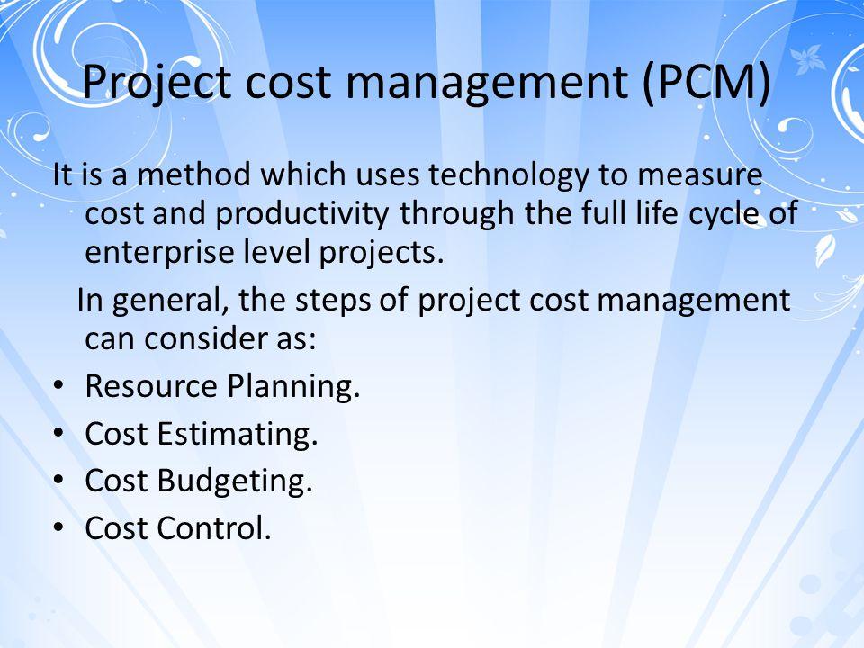 Project cost management (PCM)