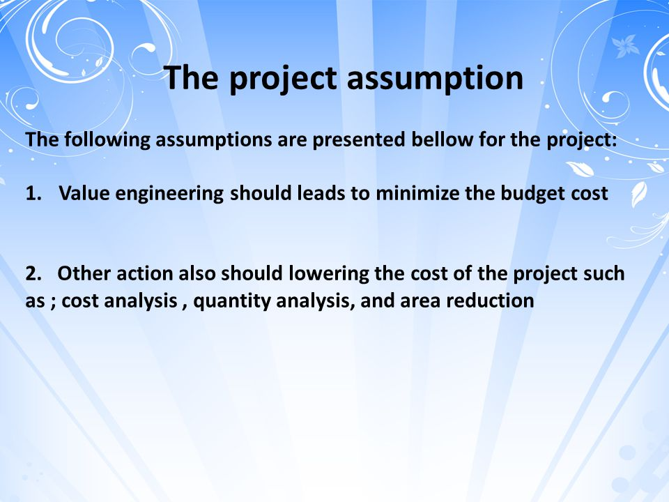 The project assumption