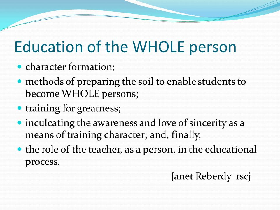 Education of the WHOLE person