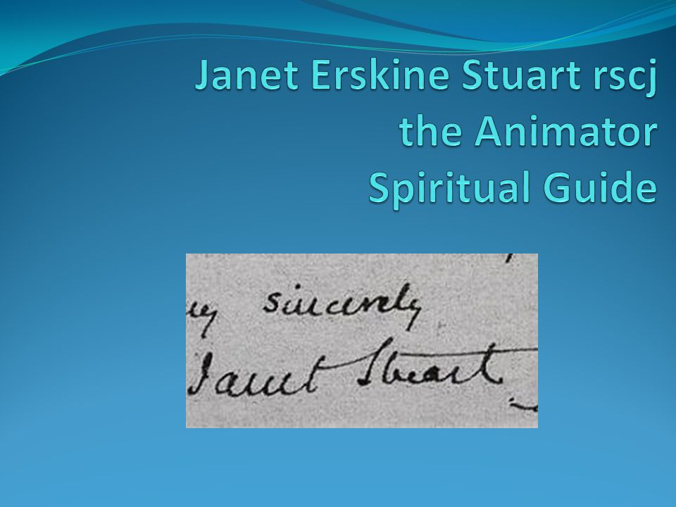 Janet Erskine Stuart rscj the Animator Spiritual Guide