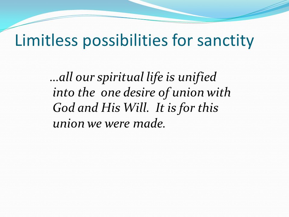 Limitless possibilities for sanctity