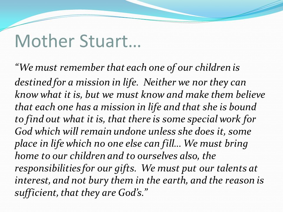 Mother Stuart… We must remember that each one of our children is