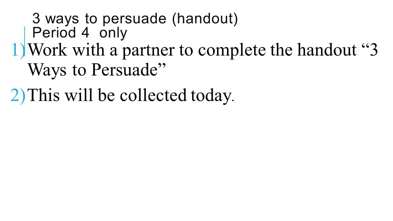 3 ways to persuade (handout) Period 4 only