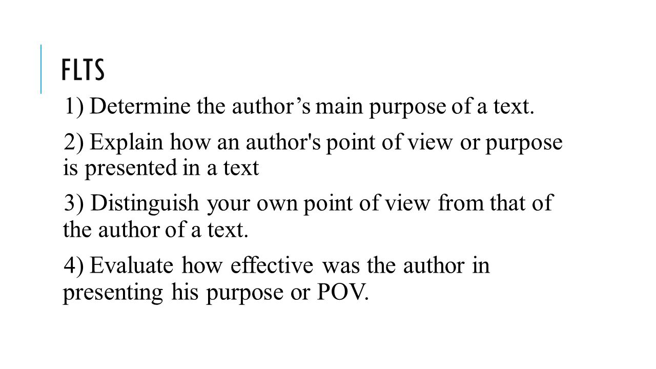 FLTs 1) Determine the author's main purpose of a text.