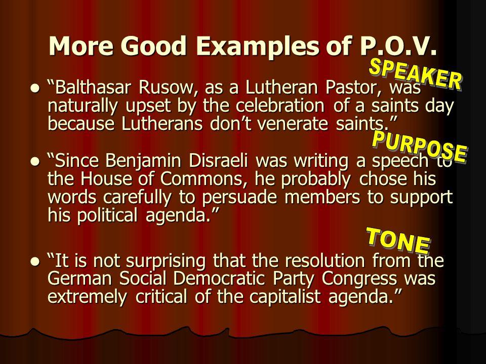 More Good Examples of P.O.V.