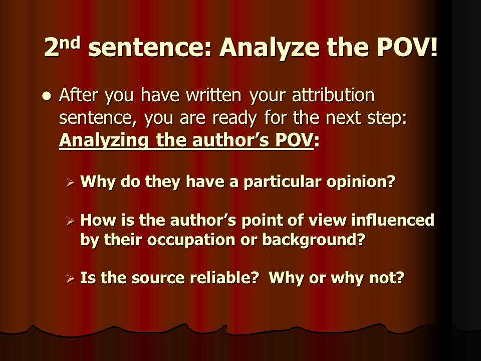 2nd sentence: Analyze the POV!