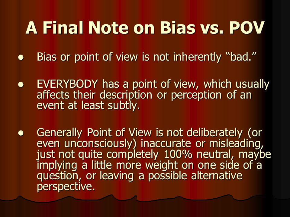 A Final Note on Bias vs. POV