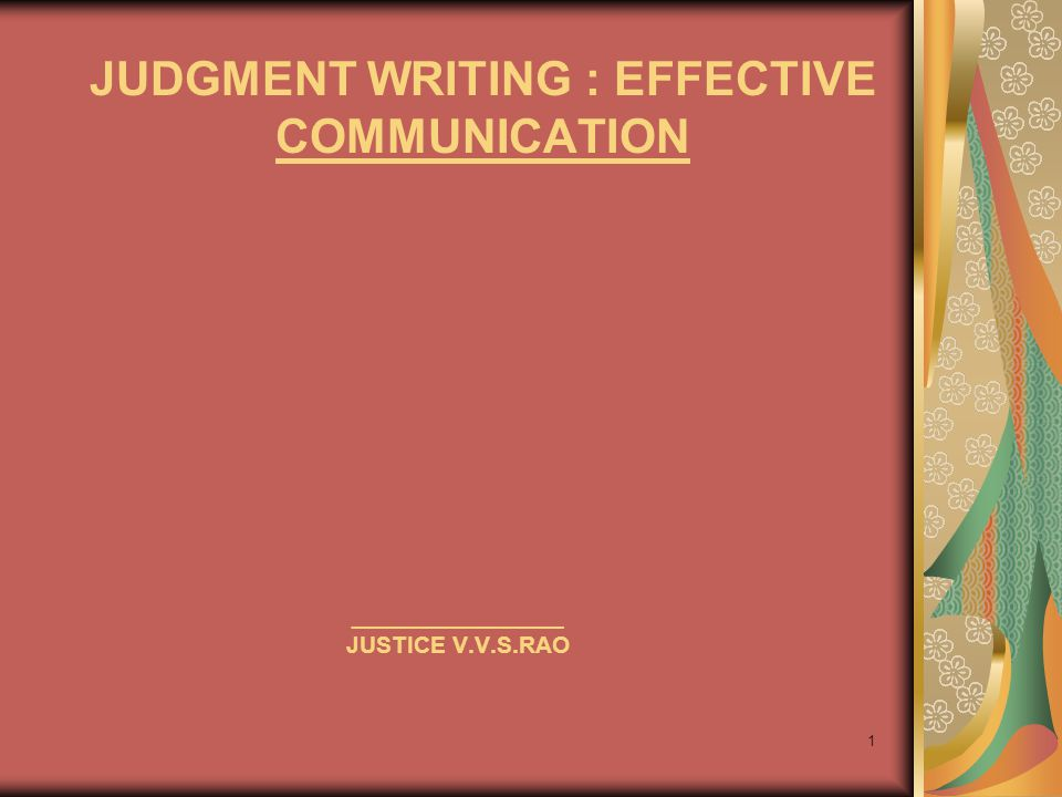 JUDGMENT WRITING : EFFECTIVE COMMUNICATION