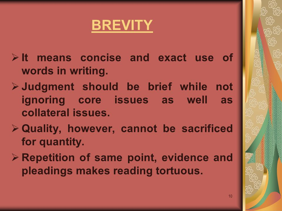 BREVITY It means concise and exact use of words in writing.