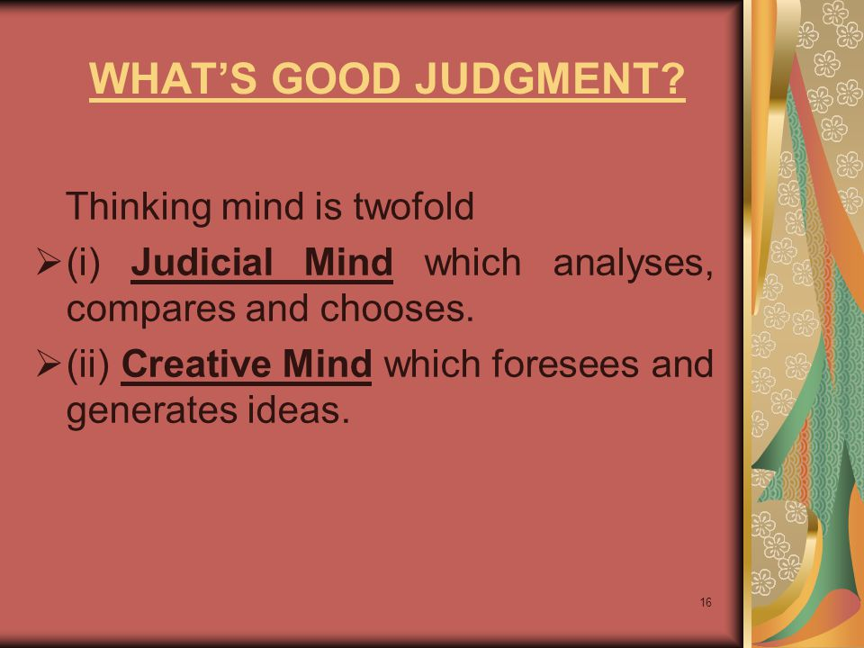 WHAT'S GOOD JUDGMENT Thinking mind is twofold
