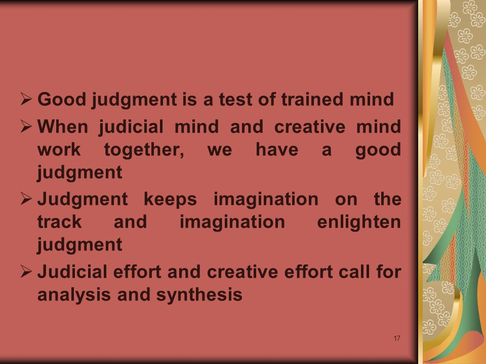 Good judgment is a test of trained mind