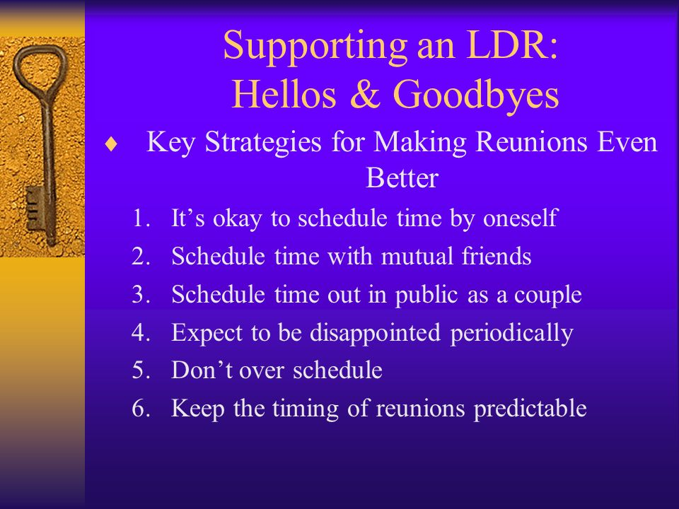 Supporting an LDR: Hellos & Goodbyes