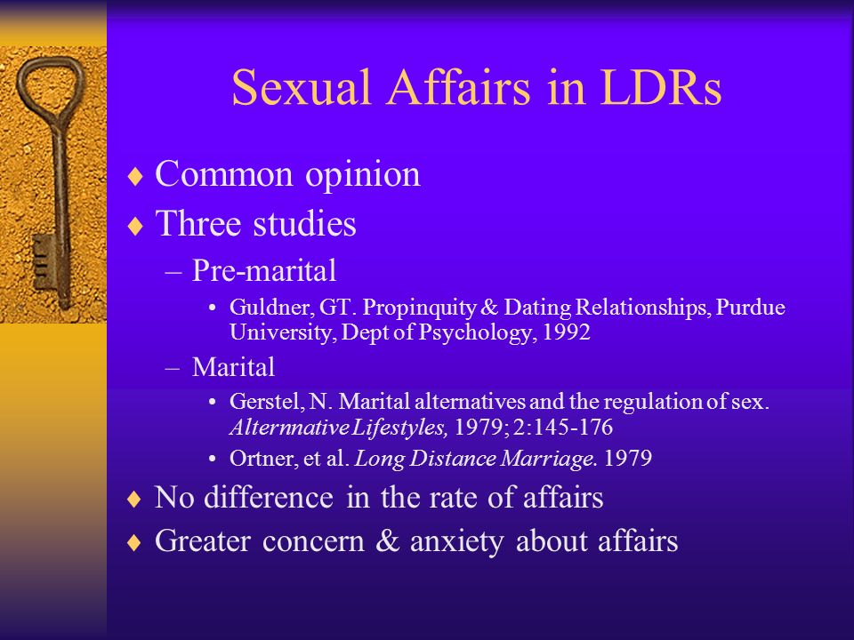 Sexual Affairs in LDRs Common opinion Three studies Pre-marital