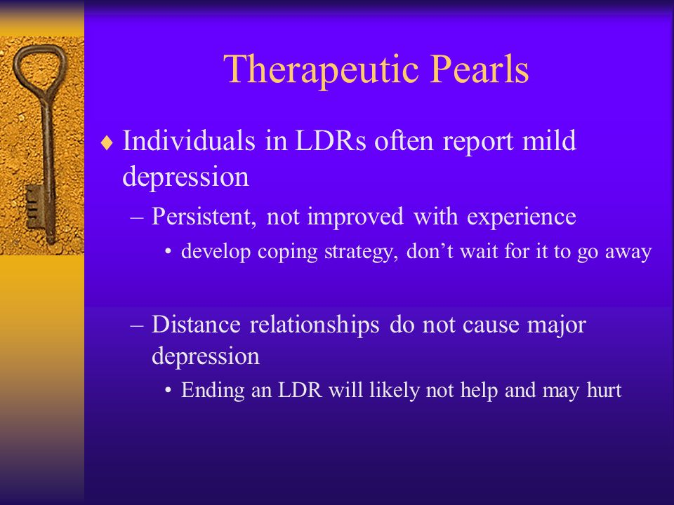 Therapeutic Pearls Individuals in LDRs often report mild depression