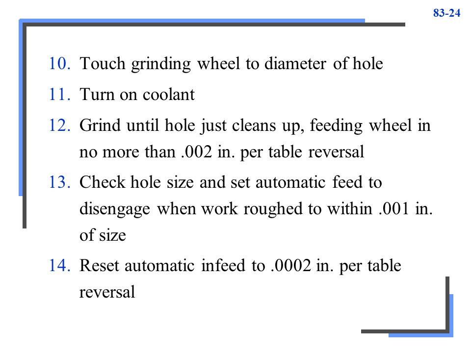 Touch grinding wheel to diameter of hole