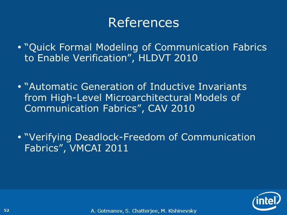 References Quick Formal Modeling of Communication Fabrics to Enable Verification , HLDVT 2010.