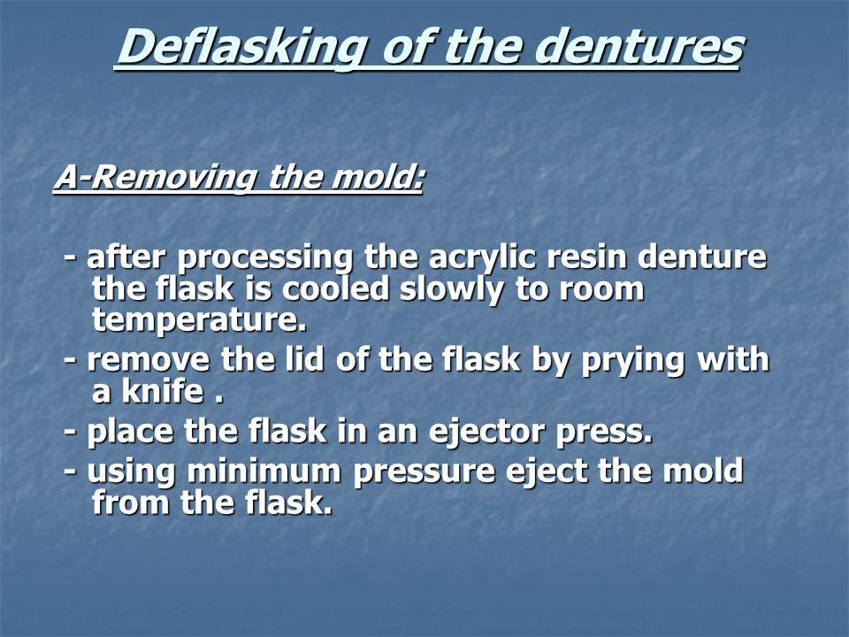 Deflasking of the dentures