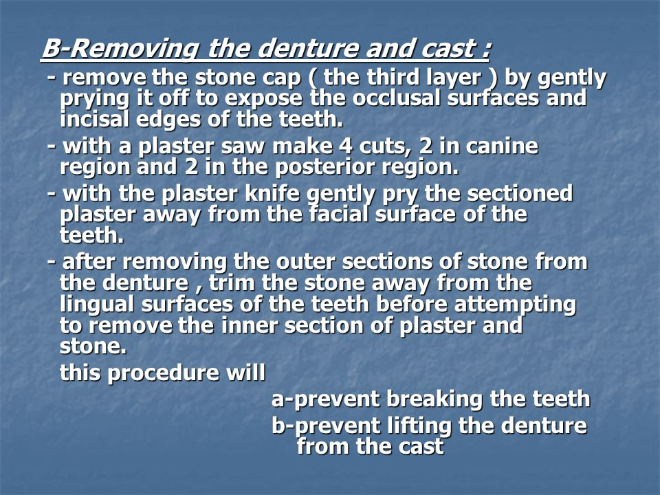 B-Removing the denture and cast :