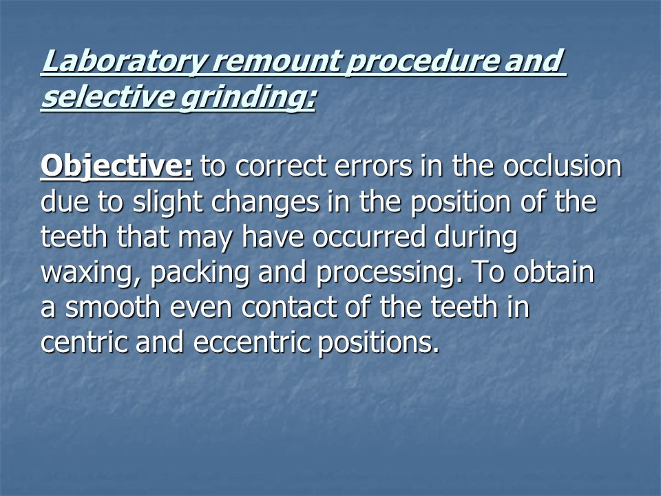 Laboratory remount procedure and selective grinding: