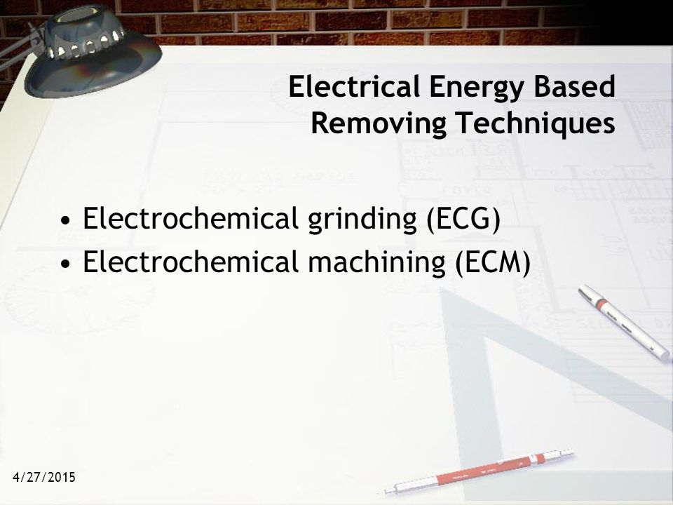Electrical Energy Based Removing Techniques