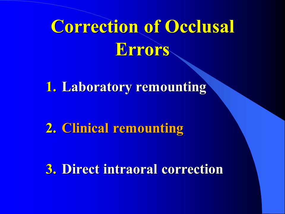 Correction of Occlusal Errors