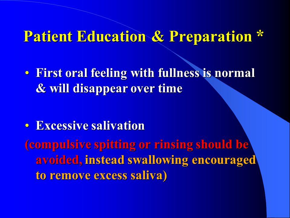 Patient Education & Preparation *