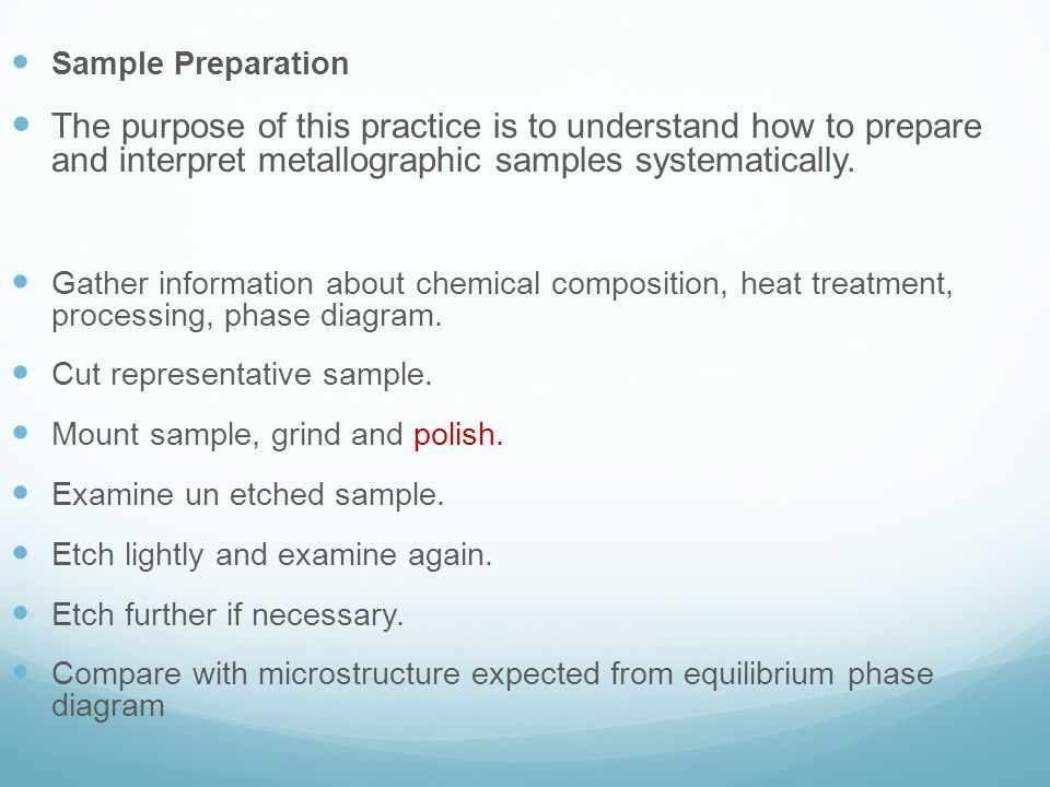 Sample Preparation The purpose of this practice is to understand how to prepare and interpret metallographic samples systematically.