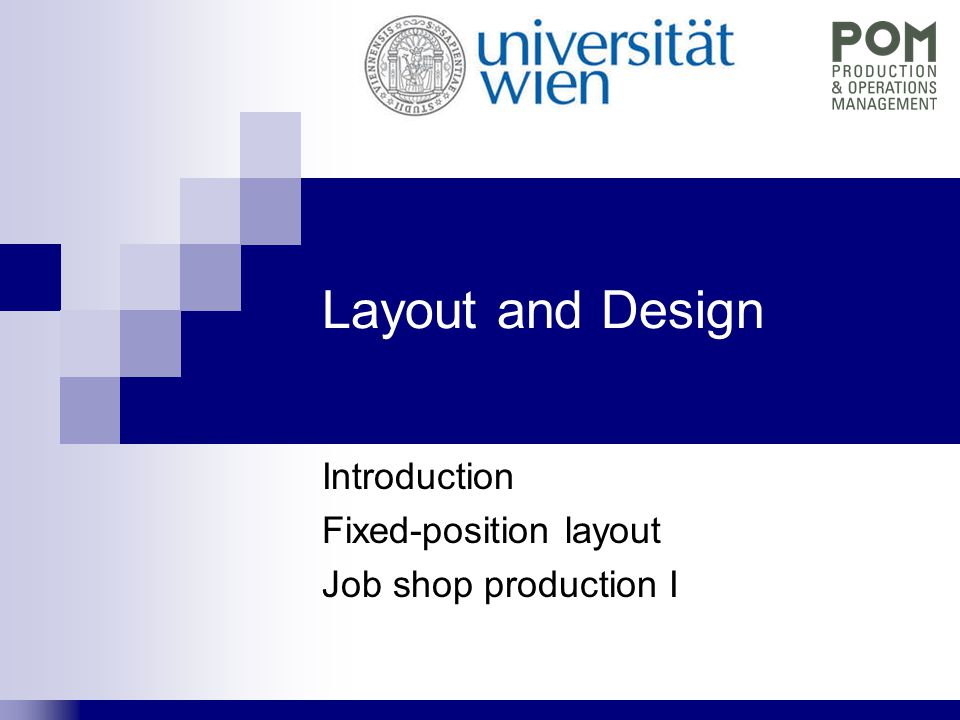 Introduction Fixed-position layout Job shop production I